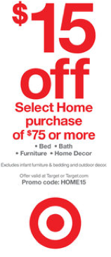 This Week At Target There Is An In Ad Coupon For 15 Off A Home Purchase Of 75 Or More You Can Also Get This Coupon By Texting Home To 827438