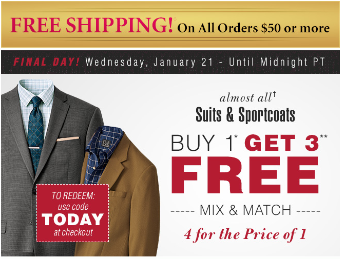 Jos A. Bank is offering Buy Any Item Get 1 Free, Buy Any 2nd Item Get 2 Free (Exp 10/13). Also clearance suits are reduced by %. Free Shipping on orders over $