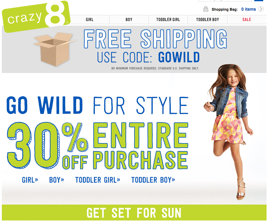 Crazy 8 Coupon & Promo Codes. 4 verified offers for November, Coupon Codes / Baby & Kids / Kids Clothes / Crazy 8 Coupons. Add to Your Favorites. from users. There are 4 Crazy 8 promotional codes for you to consider including 2 sales, and 2 free shipping discount codes. Most popular now: Save Up to 75% Off Entire Site%().