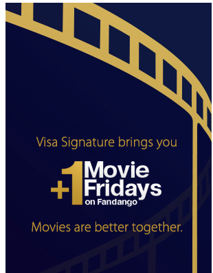 Bottom Line. You can get buy 1, get 1 free movie tickets from Fandango on Fridays if you use your Visa Signature card, until August 8, You can do this deal once every 30 days for each Visa Signature card you have. And you might be able to get extra miles and points if you go through a shopping portal first. I'll try this next time Emily.