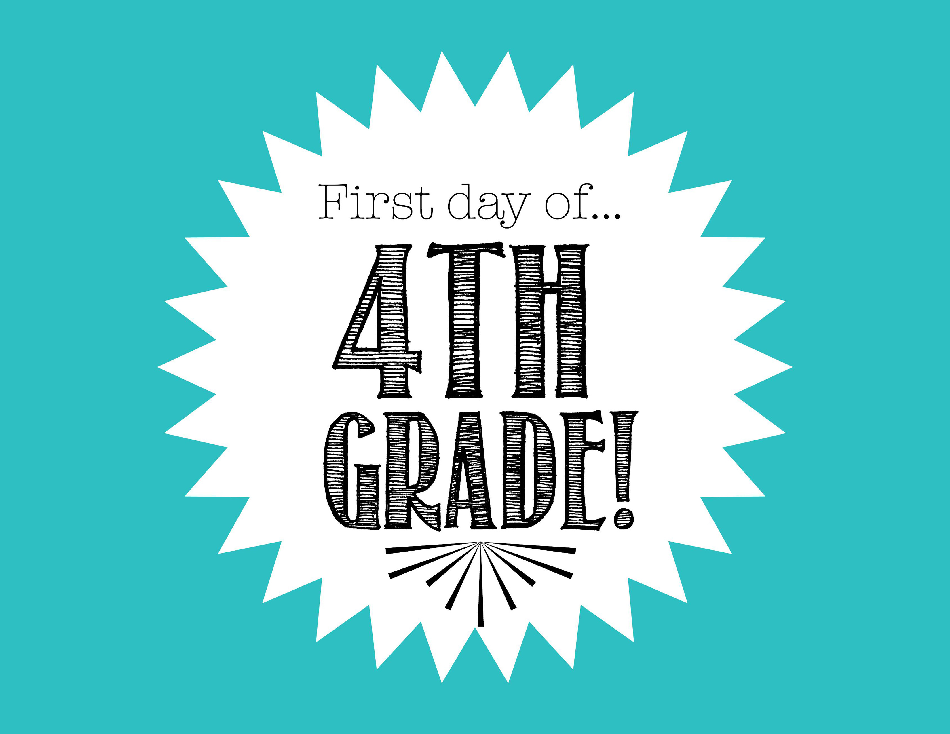 First Day Of 4th Grade Free Back To School Printable