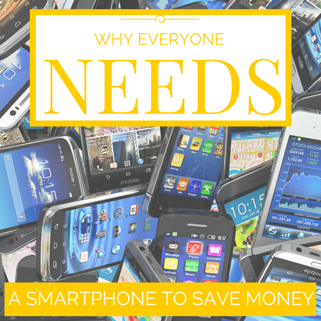 why everyone needs a smartphone to save money