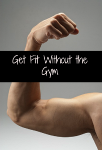 get fit without the gym