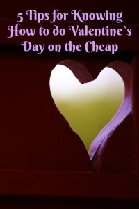 5 tips for knowing how to do valentines day on the cheap