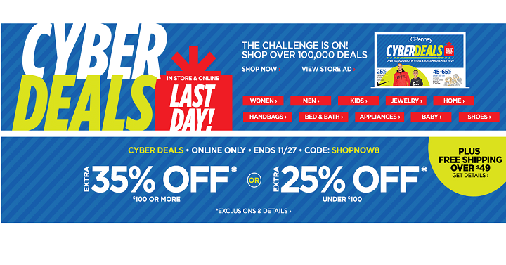 4135337f2792 Today is it, the last change you have to snag Cyber Deals at JC Penney!  They're offering an extra 25% off your purchase under $100 or get 35% off  your ...